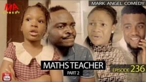 VIDEO: Mark Angel Comedy Episode 236 (Maths Teacher Part 2)